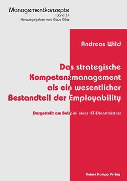 Abbildung von Wild   Das strategische Kompetenzmanagement als ein wesentlicher Bestandteil der Employability   2015   Dargestellt am Beispiel eines ...   37