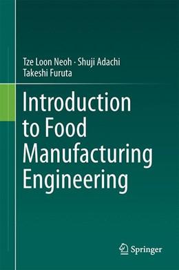 Abbildung von Adachi / Furuta / Neoh | Introduction to Food Manufacturing Engineering | 1st ed. 2016 | 2016