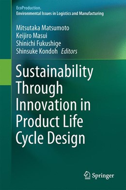 Abbildung von Matsumoto / Masui / Fukushige / Kondoh | Sustainability Through Innovation in Product Life Cycle Design | 1st ed. 2017 | 2016
