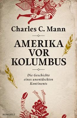 Abbildung von Mann | Amerika vor Kolumbus | 2. Auflage | 2016 | Die Geschichte eines unentdeck...