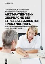 Arzt-Patienten-Gespräche bei stressassoziierten Erkrankungen | Braun / Burian / Diefenbacher, 2016 | Buch (Cover)