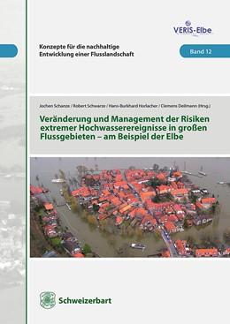 Abbildung von Schanze / Schwarze / Horlacher / Deilmann   Veränderung und Management extremer Hochwasserereignisse in großen Flußgebieten am Beispiel der Elbe   2015   12