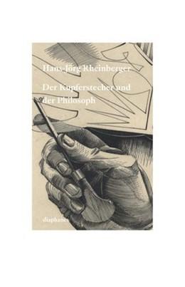 Abbildung von Rheinberger   Der Kupferstecher und der Philosoph   2016