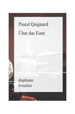 Abbildung von Quignard | Über das Einst | 1. Auflage | 2016 | beck-shop.de