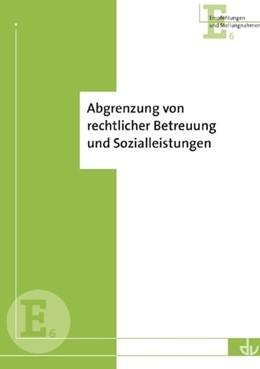 Abbildung von Deutscher Verein für öffentliche und private Fürsorge e.V. (Hrsg.) | Abgrenzung von rechtlicher Betreuung und Sozialleistungen | 1. Auflage | 2019 | 6 | beck-shop.de