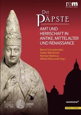 Abbildung von Schneidmüller / Weinfurter / Matheus / Wieczorek | Die Päpste | 2016 | Amt und Herrschaft in Antike, ... | 74