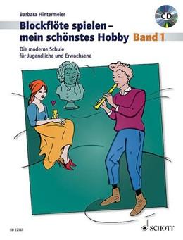 Abbildung von Hintermeier | Blockflöte spielen - mein schönstes Hobby | 2016 | Die moderne Schule für Sopranb...