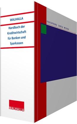 Abbildung von Walhalla Fachredaktion | Handbuch der Kreditwirtschaft für Banken und Sparkassen • ohne Aktualisierungsservice | Loseblattwerk mit Aktualisierungen | 2020 | Bankrecht, Kapitalanlagerecht,...