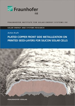 Abbildung von Kraft / | Plated Copper Front Side Metallization on Printed Seed-Layers for Silicon Solar Cells. | 2015
