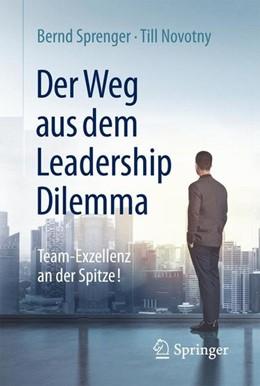 Abbildung von Sprenger / Novotny   Der Weg aus dem Leadership Dilemma   1. Auflage   2015   beck-shop.de