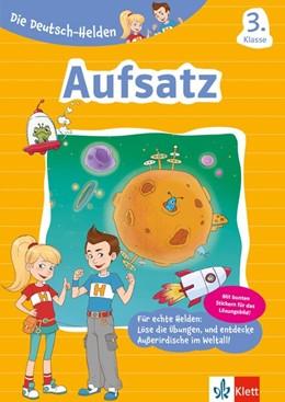Abbildung von Klett Die Deutsch-Helden Aufsatz 3. Klasse   1. Auflage   2016   beck-shop.de