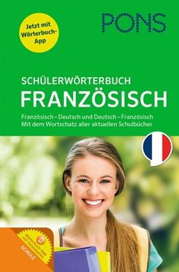 Abbildung von PONS Schülerwörterbuch Französisch | 2016 | Französisch-Deutsch / Deutsch-...