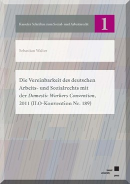 Abbildung von Walter | Die Vereinbarkeit des deutschen Arbeits- und Sozialrechts mit der Domestic Workers Convention, 2011 (ILO-Konvention Nr. 189) | 1. Auflage | 2015 | beck-shop.de