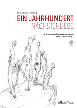 Abbildung von Scheidgen   Ein Jahrhundert Nächstenliebe   2016   Die Geschichte des Diözesan-Ca...