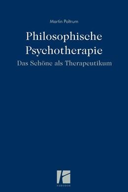 Abbildung von Poltrum | Philosophische Psychotherapie | 2016 | Das Schöne als Therapeutikum