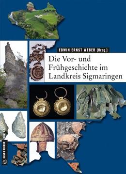 Abbildung von Weber | Die Vor- und Frühgeschichte im Landkreis Sigmaringen | 1. Auflage | 2016 | beck-shop.de