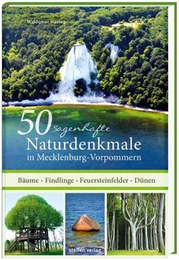Abbildung von Siering   50 sagenhafte Naturdenkmale in Mecklenburg-Vorpommern   1. Auflage   2016   beck-shop.de