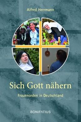Abbildung von Herrmann | Sich Gott nähern | 2017 | Frauenorden in Deutschland