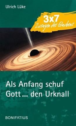 Abbildung von Lüke | Als Anfang schuf Gott ... den Urknall | 1. Auflage | 2016 | beck-shop.de