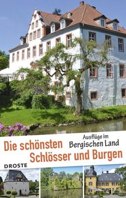 Abbildung von Höhner | Die schönsten Schlösser und Burgen | 1. Auflage | 2016 | Ausflüge im Bergischen Land