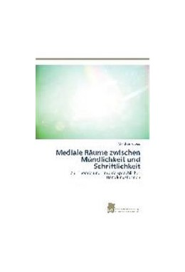 Abbildung von Knopp | Mediale Räume zwischen Mündlichkeit und Schriftlichkeit | 2015 | Zur Theorie und Empirie sprach...