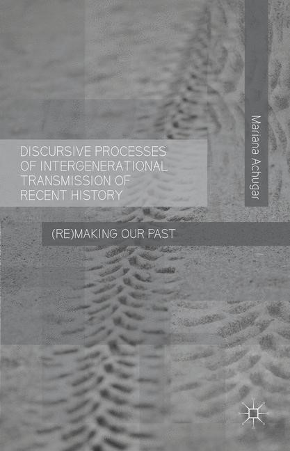 Abbildung von Achugar | Discursive Processes of Intergenerational Transmission of Recent History | 1st ed. 2016 | 2016