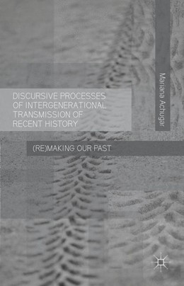 Abbildung von Achugar | Discursive Processes of Intergenerational Transmission of Recent History | 1st ed. 2016 | 2016 | (Re)making Our Past