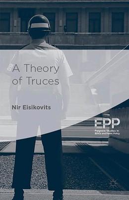 Abbildung von Eisikovits | A Theory of Truces | 1st ed. 2015 | 2015