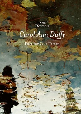 Abbildung von Dowson | Carol Ann Duffy | 1st ed. 2016 | 2016 | Poet for Our Times