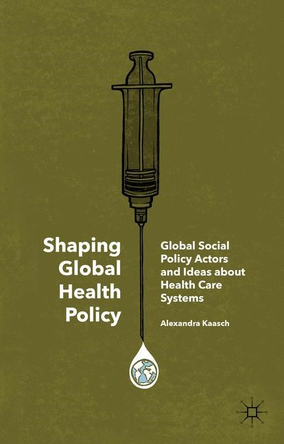 Shaping Global Health Policy | Kaasch | 1st ed. 2015, 2015 | Buch (Cover)
