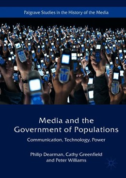 Abbildung von Dearman / Greenfield | Media and the Government of Populations | 1. Auflage | 2018 | beck-shop.de
