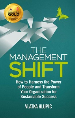 Abbildung von Hlupic | The Management Shift | 2014 | 2014 | How to Harness the Power of Pe...