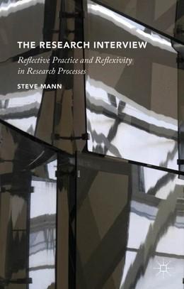 Abbildung von Mann   The Research Interview   1st ed. 2016   2016   Reflective Practice and Reflex...