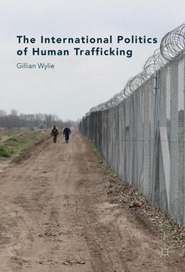 Abbildung von Wylie | The International Politics of Human Trafficking | 1st ed. 2016 | 2016