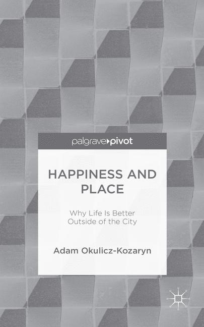 Happiness and Place | Okulicz-Kozaryn | 1st ed. 2015, 2015 | Buch (Cover)