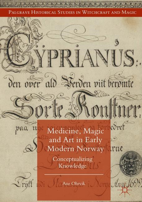 Medicine, Magic and Art in Early Modern Norway | Ohrvik | 1st ed. 2018, 2017 | Buch (Cover)