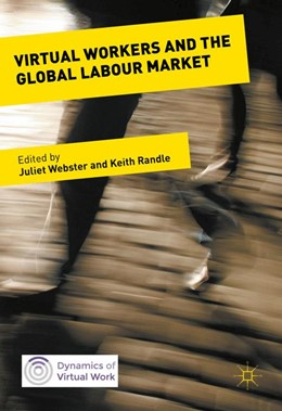 Abbildung von Webster / Randle | Virtual Workers and the Global Labour Market | 1. Auflage | 2016 | beck-shop.de
