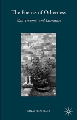 Abbildung von Hart | The Poetics of Otherness | 2015 | 2015 | War, Trauma, and Literature