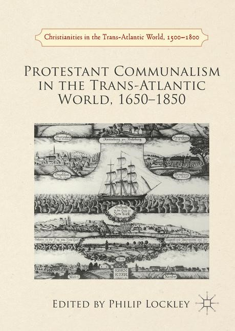 Protestant Communalism in the Trans-Atlantic World, 1650–1850 | Lockley | 1st ed. 2016, 2016 | Buch (Cover)