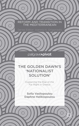 Abbildung von Vasilopoulou / Halikiopoulou | The Golden Dawn's 'Nationalist Solution': Explaining the Rise of the Far Right in Greece | 2015 | 2015 | Explaining the Rise of the Far...