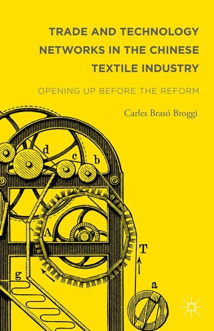 Trade and Technology Networks in the Chinese Textile Industry | Brasó Broggi | 1st ed. 2015, 2015 | Buch (Cover)