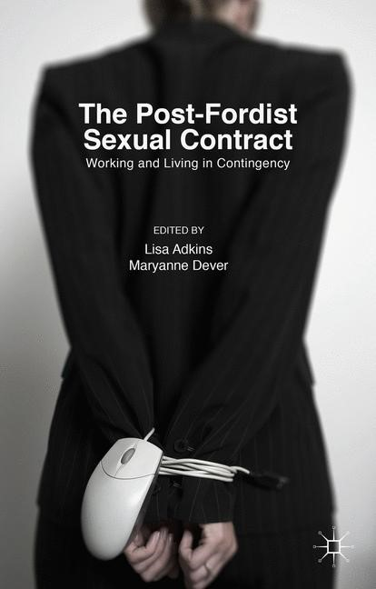 The Post-Fordist Sexual Contract | Adkins / Dever | 1st ed. 2016, 2015 | Buch (Cover)