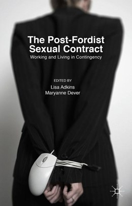 Abbildung von Adkins / Dever | The Post-Fordist Sexual Contract | 1st ed. 2016 | 2015 | Working and Living in Continge...