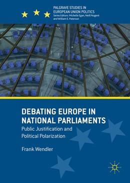 Abbildung von Wendler | Debating Europe in National Parliaments | 1. Auflage | 2016 | beck-shop.de