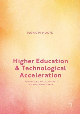 Abbildung von Hoofd | Higher Education and Technological Acceleration | 1st ed. 2017 | 2016 | The Disintegration of Universi...