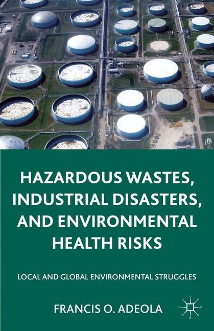 Hazardous Wastes, Industrial Disasters, and Environmental Health Risks | Adeola | 2011, 2015 | Buch (Cover)