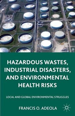 Abbildung von Adeola | Hazardous Wastes, Industrial Disasters, and Environmental Health Risks | 2011 | 2015 | Local and Global Environmental...