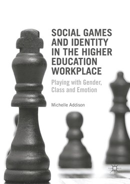 Abbildung von Addison | Social Games and Identity in the Higher Education Workplace | 1. Auflage | 2016 | beck-shop.de