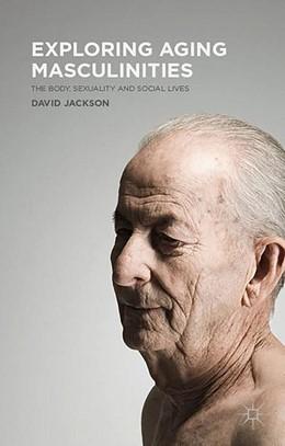 Abbildung von Jackson   Exploring Aging Masculinities   1. Auflage   2016   beck-shop.de