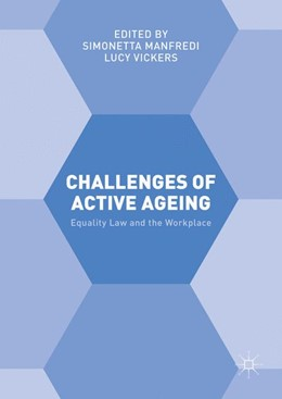 Abbildung von Manfredi / Vickers   Challenges of Active Ageing   1st ed. 2016   2016   Equality Law and the Workplace